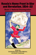Russia's Home Front in War and Revolution, 1914-22, Book 3: National Disintegration and Reintegration