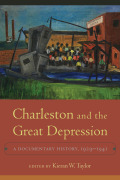 Charleston and the Great Depression: A Documentary History, 1929-1941