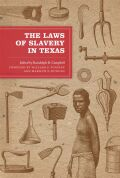 The Laws of Slavery in Texas