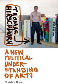 Thomas Hirschhorn: A New Political Understanding of Art?