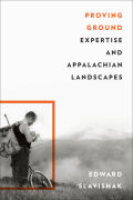 Proving Ground: Expertise and Appalachian Landscapes