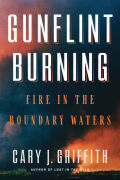 Gunflint Burning: Fire in the Boundary Waters