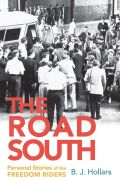 The Road South: Personal Stories of the Freedom Riders