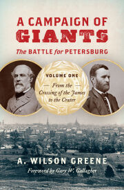 A Campaign of Giants--The Battle for Petersburg