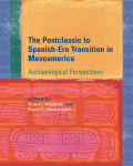 The Postclassic to Spanish-Era Transition in Mesoamerica cover