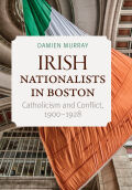 Irish Nationalists in Boston