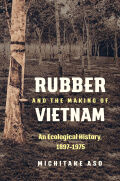 Rubber and the Making of Vietnam cover
