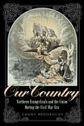 Our Country: Northern Evangelicals and the Union during the Civil War Era