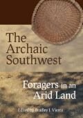 The Archaic Southwest: Foragers in an Arid Land