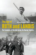 The Age of Ruth and Landis: The Economics of Baseball during the Roaring Twenties