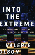 Into the Extreme: U.S. Environmental Systems and Politics beyond Earth