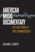 American Music Documentary: Five Case Studies of Ciné-Ethnomusicology