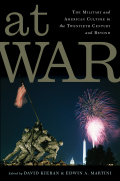 At War: The Military and American Culture in the Twentieth Century and Beyond