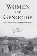 Women and Genocide: Survivors, Victims, Perpetrators