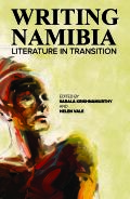 Writing Namibia: Literature in Transition