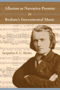 Allusion as Narrative Premise in Brahms's Instrumental Music