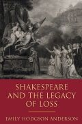 Shakespeare and the Legacy of Loss