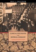 Clinical Psychiatry in Imperial Germany