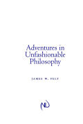 Adventures in Unfashionable Philosophy Cover