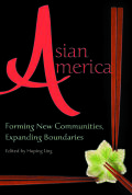 Asian America: Forming New Communities, Expanding Boundaries