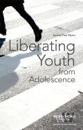 Liberating Youth from Adolescence