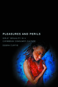Pleasures and Perils: Girls' Sexuality in a Caribbean Consumer Culture