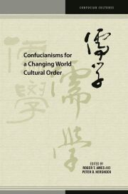 Confucianisms for a Changing World Cultural Order