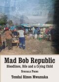 Mad Bob Repuplic: Bloodlines, Bile and a Crying Child