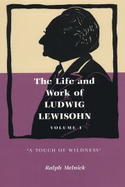 The Life and Work of Ludwig Lewisohn