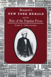 Bennett's New York Herald and the Rise of the Popular Press