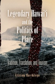 Legendary Hawai'i and the Politics of Place