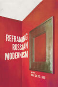 Reframing Russian Modernism