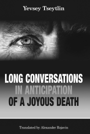 Long Conversations in Anticipation of a Joyous Death