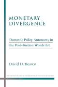 Monetary Divergence: Domestic Policy Autonomy in the Post-Bretton Woods Era