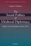 The Social Politics of Medieval Diplomacy