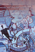 Children's Literature and Imaginative Geography
