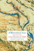 A Watershed Year: Anatomy of the Iowa Floods of 2008