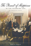 The Pursuit of Happiness in the Founding Era