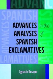Advances in the Analysis of Spanish Exclamatives