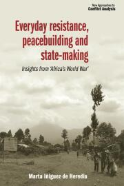 Everyday Resistance, Peacebuilding and State-making