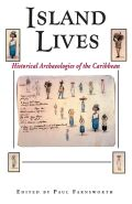 Island Lives: Historical Archaeologies of the Caribbean