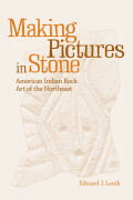 Making Pictures in Stone: American Indian Rock Art of the Northeast