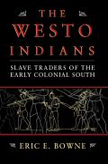 The Westo Indians: Slave Traders of the Early Colonial South