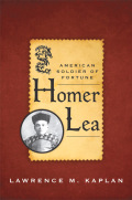 Homer Lea: American Soldier of Fortune
