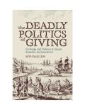 The Deadly Politics of Giving: Exchange and Violence at Ajacan, Roanoke, and Jamestown