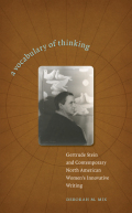 A Vocabulary of Thinking: Gertrude Stein and Contemporary North American Women's Innnovative Writing