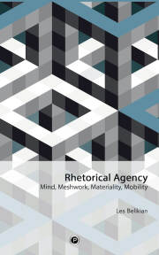 Rhetorical Agency: Mind, Meshwork, Materiality, Mobility
