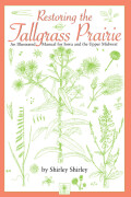 Restoring the Tallgrass Prairie: An Illustrated Manual for Iowa and the Upper Midwest