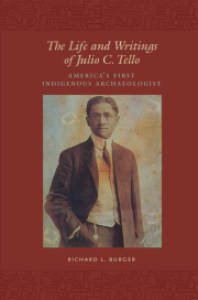 The Life and Writings of Julio C. Tello