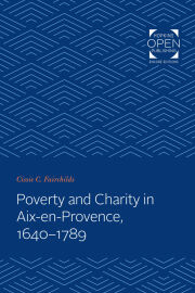 Poverty and Charity in Aix-en-Provence, 1640-1789